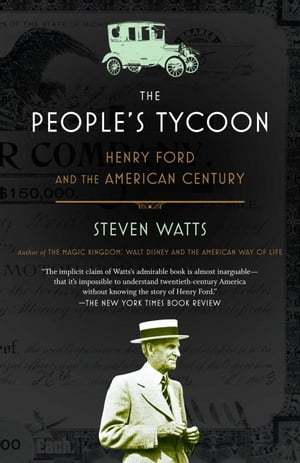 The People's Tycoon Henry Ford and the American Century