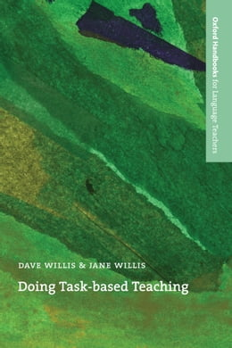 Book Doing Task-Based Teaching - Oxford Handbooks for Language Teachers by Jane Willis