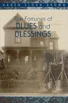 The Fortunes of Blues and Blessings by Karen Sloan-Brown