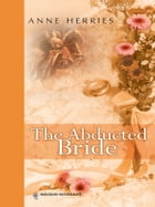 The Abducted Bride by Anne Herries
