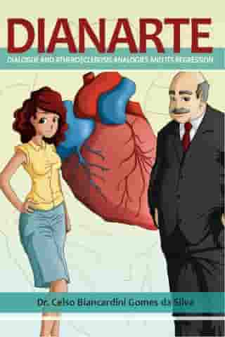 Dianarte (dialogue and atherosclerosis analogies and its regression): DIANARTE (Heart atherosclerosis disease regression)