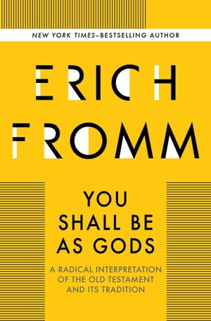 You Shall Be As Gods A Radical Interpretation of the Old Testament and its Tradition