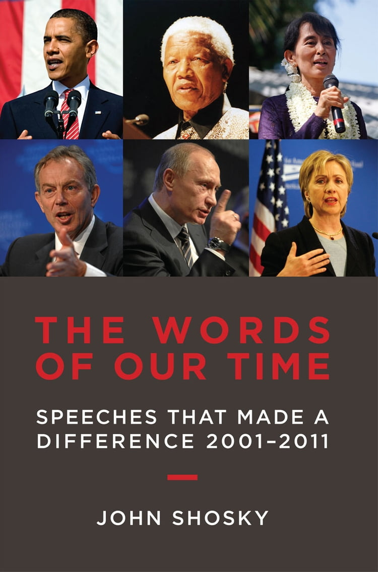 The Words of Our Time: Speeches that Make a Difference 2001-2011