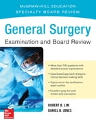 General Surgery Examination and Board Review by Robert B. Lim