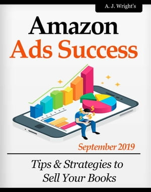 Amazon Ads Success: Tips & Strategies to Sell Your Books by A. J. WRIGHT