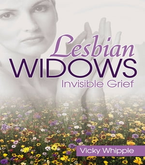 Lesbian Widows Invisible Grief