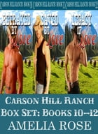 Carson Hill Ranch Box Set: Books 10 - 12