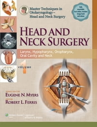 Master Techniques in Otolaryngology - Head and Neck Surgery: Head and Neck Surgery: Thyroid…