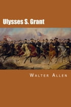 Ulysses S. Grant by Walter Allen