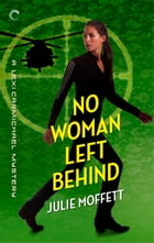 No Woman Left Behind: A Lexi Carmichael Mystery, Book Six by Julie Moffett