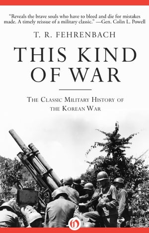 This Kind of War The Classic Military History of the Korean War