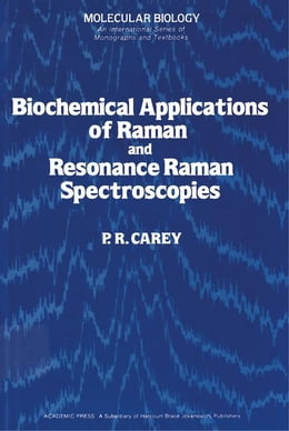 Book Biochemical Applications of Raman and Resonance Raman Spectroscopes by Carey, P