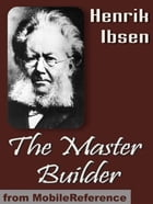 The Master Builder (Mobi Classics) by Henrik Ibsen,Edmund Gosse (Translator),William Archer (Translator)