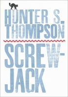 Screwjack: A Short Story by Hunter S. Thompson