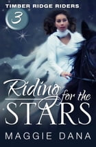 Riding for the Stars by Maggie Dana