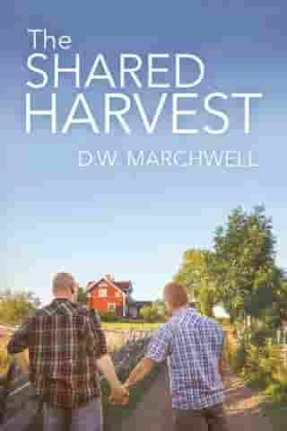 The Shared Harvest by D.W. Marchwell