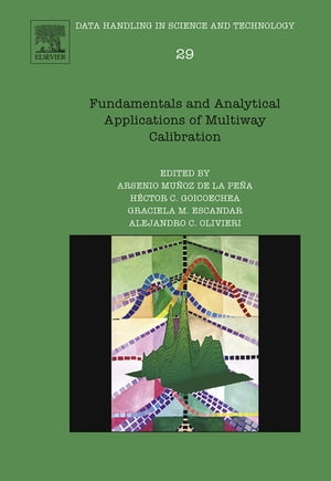 Fundamentals and Analytical Applications of Multi-way Calibration