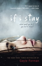 If I Stay by Gayle Forman