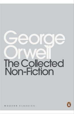 Book The Collected Non-Fiction by George Orwell