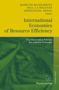 International Economics of Resource Efficiency: Eco-Innovation Policies for a Green Economy