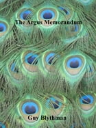 The Argus Memorandum by GuyBlythman