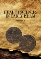 Health Sciences in Early Islam – Volume 2: Collected Papers By Sami K. Hamarneh by Sami K. Hamarneh