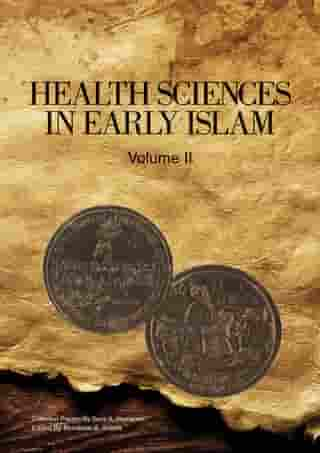 Health Sciences in Early Islam – Volume 2: Collected Papers By Sami K. Hamarneh
