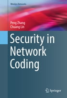 Security in Network Coding by Peng Zhang