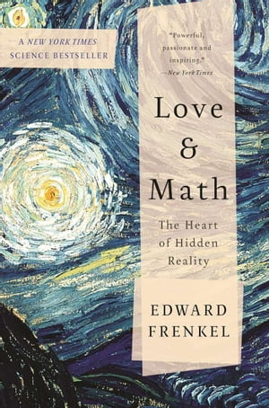 Love and Math The Heart of Hidden Reality