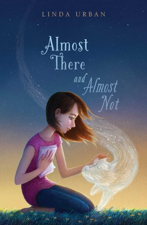 Almost There and Almost Not by Linda Urban