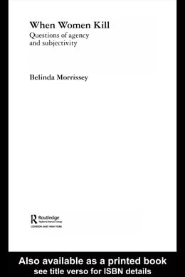 Book When Women Kill: Questions of Agency and Subjectivity by Morrissey, Belinda