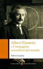 Albert Einstein e l'immagine scientifica del mondo by Federico, Laudisa