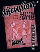 Discussion and Lesson Starters by Youth Specialties