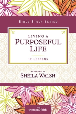 Book Living a Purposeful Life by Sheila Walsh