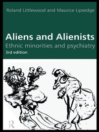 Aliens and Alienists: Ethnic Minorities and Psychiatry