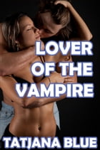 Lover of the Vampire by Tatjana Blue