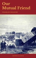 Our Mutual Friend (Cronos Classics) by Charles Dickens