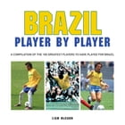 Brazil Player by Player by Liam McCann