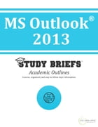 MS Outlook ® 2013 by Little Green Apples Publishing, LLC ™