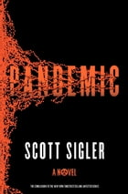 Pandemic: A Novel by Scott Sigler