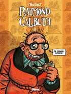 Raymond Calbuth Tome 8 by Didier Tronchet