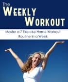 The Weekly Workout by Ray nerd