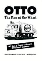 OTTO, THE MAN AT THE WHEEL: 80 Long Years to Learn 40 Short Lessons