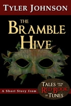 The Bramble Hive by Tyler Johnson