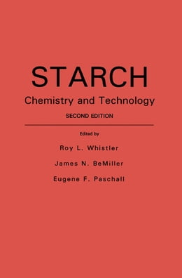 Book Starch: Chemistry and Technology by Roy L. Whistler