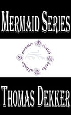 Mermaid Series (Illustrated) by Thomas Dekker