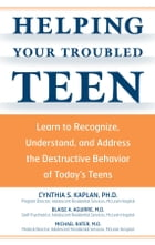 Helping Your Troubled Teen: Learn to Recognize, Understand, and Address the Destructive Behavior of…