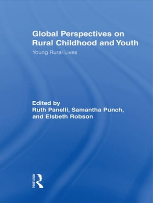 Global Perspectives on Rural Childhood and Youth Young Rural Lives