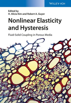 Nonlinear Elasticity and Hysteresis: Fluid-Solid Coupling in Porous Media by Alicia H. Kim