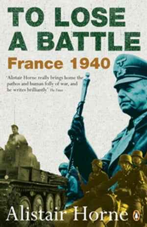 To Lose a Battle France 1940